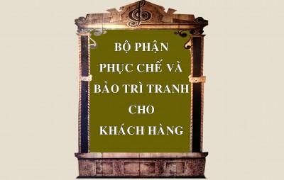 bo-phan-phuc-che-va-bao-tri-tranh-cho-khach-hang